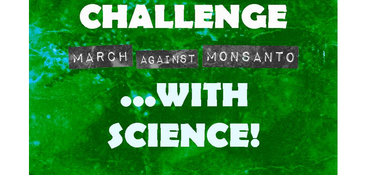 challenge March Against Monsanto with Science